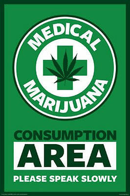 MEDICAL MARIJUANA POSTER - 24x36 CONSUMPTION AREA WEED SMOKING POT SIGN 241255