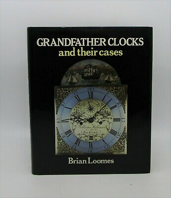 Grandfather Clocks and Their Cases (First Edition)