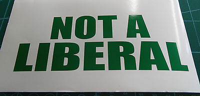 Decal Not A Liberal Anti Obama Democrat Funny Vinyl Window Sticker Political