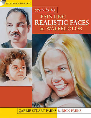 Secrets to Painting Realistic Faces by Parks, Rick ( Author ) ON Mar-30-2012, Pa