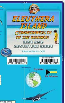 Eleuthera Island Bahamas Dive & Adventure Guide Map by Franko Maps