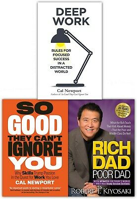 Rich Dad Poor Dad, Deep Work, So Good The Cant Ignore You 3 Books Collection Set