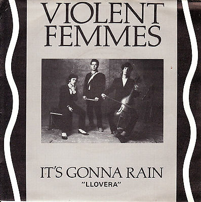 "7"" VIOLENT FEMMES it's gonna rain (llovera) SPANISH 1985 VINYL 45 VINILO"