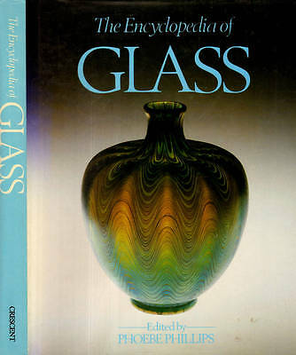 Crafts Encyclopedia Of Glass Phoebe Phillips H/c D/j 1981