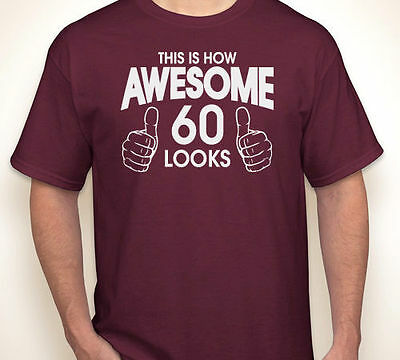 THIS IS HOW AWESOME 60 LOOKS Born Made In 1957 Happy 60th Birthday T