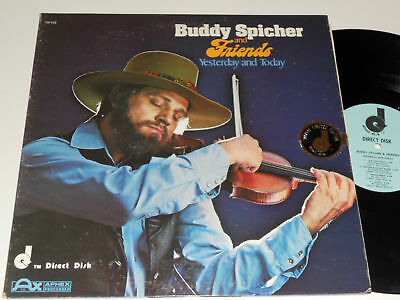 BUDDY SPICHER AND FRIENDS MINT Yesterday and Today lp