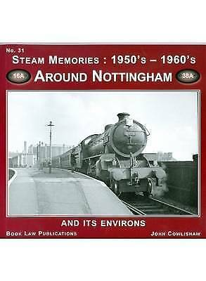 Around Nottingham: No. 31: And Its Environs (Steam Memories: 1950s-1960s), Cowli