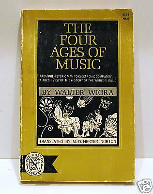 The Four Ages of Music by Walter Wiora (Vintage 1965)