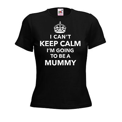 I Can't Keep Calm I'm Going to be a Mummy Baby Pregnant Mother's Day Gift Tshirt