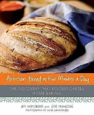Artisan Bread in Five Minutes a Day Brand New Hardcover RevolutionizesHomeBaking