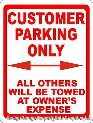 Customer Parking Only All Others Towed at Owners Expense Sign 9x12 Business