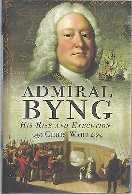 Admiral Byng: His Rise and Execution - Chris Ware NEW Hardback 1st edition