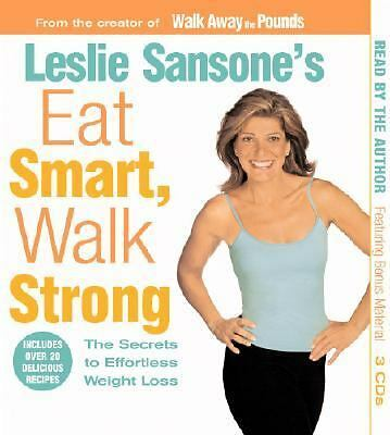 Leslie Sansone's Eat Smart, Walk Strong : The Secrets to Effortless Weight...