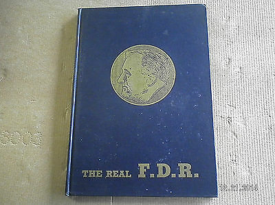 """THE REAL F.D.R.""....BY CITADEL PRESS..1945..FRANKLIN D. ROOSEVELT..1st EDITION"