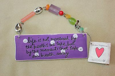 """CERAMIC PLAQUE """"Life is not measured by the breaths we take, but by the......"""""""