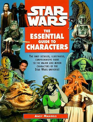 Star Wars: The Essential Guide to Characters by Andy Mangels (1995, Book, Illus