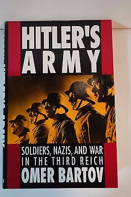 Hitler's Army : Soldiers, Nazis, and War in the Third Reich by Omer Bartov...