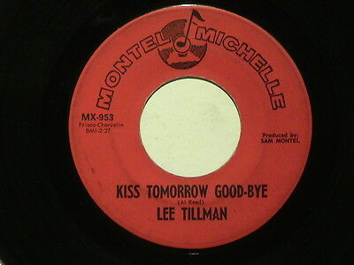 northern soul LEE TILLMAN Kiss Tomorrow Good-Bye MONTEL MICHELLE hear soundclip!
