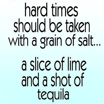Hard times should be taken with salt, lime, and a shot of tequila - 1 pin button