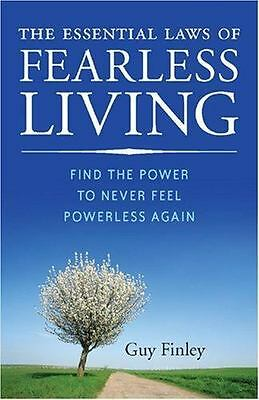 The Essential Laws of Fearless Living: Find the Power to Never Feel Powerless Ag
