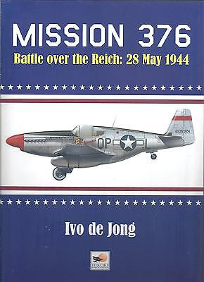 Mission 376: Battle Over the Reich: 28 May 1944 - Ivo De Jong NEW Hardback