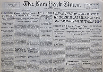 3-1943 WWII March 6 RUSSIANS SWEEP SOUTH OF RZHEV; BRITISH REGAIN TUNISIAN TOWN