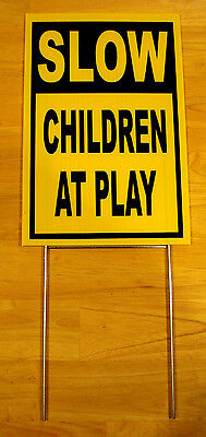 SLOW -- CHILDREN AT PLAY  Coroplast SIGN with stake 8x12