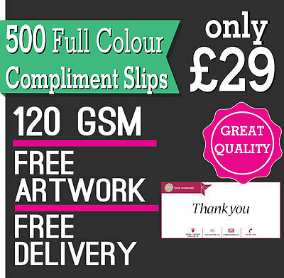 500 Compliment Slips DL, Full Colour, 120 GSM smooth paper, Free Delivery