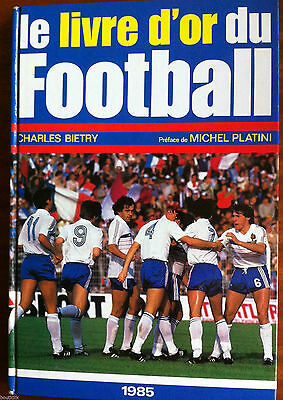 LE LIVRE D'OR DU FOOTBALL 1985 - Charles Bietry - Préface Platini