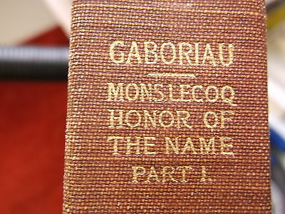 """Old Vtg Antique 1908 Book """"monsieur Lecoq & The Honor Of The Name"""" Part 1"""