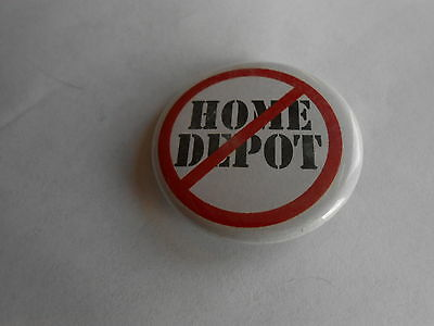 Cool Vintage No or Anti Home Depot Political Cause or Boycott Pinback