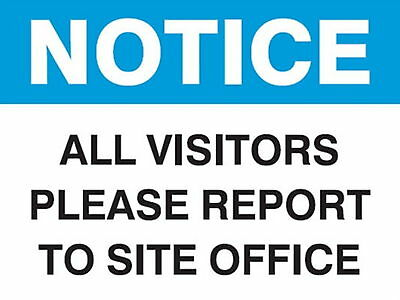 Notice All Visitors Report To The Site Office Aluminium Work/ Site/ Safety Sign