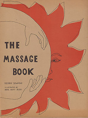 THE MASSAGE BOOK - George Downing & Anne Kent Rush