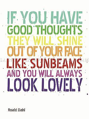 Quote Type Text Graphic Good Thoughts Roald Dahl Poster Art Print Gift Lf173