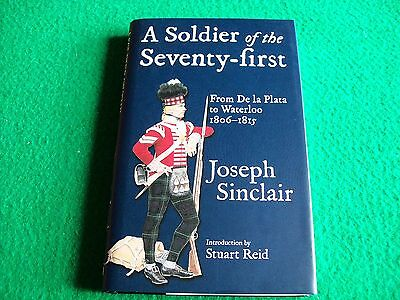 A Soldier of the Seventy-First: From De la Plata to Waterloo: NEW Hardback