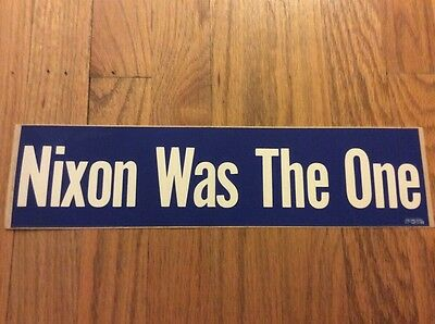 Huge Vintage 1974 President Richard Nixon Was The One Bumper Sticker Anti-Nixon