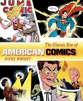 The Classic Era of American Comics by Nicky Wright (2000, Hardcover)