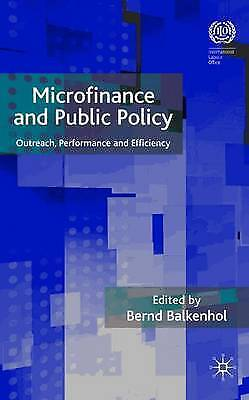 Microfinance and Public Policy: Outreach, Performance and Efficiency, New,  Book