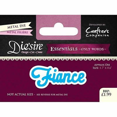 Crafters Companion DIESIRE Only Words FIANCE Design Cut Create  DS-E-W-24