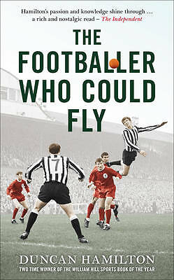 The Footballer Who Could Fly by Hamilton, Duncan ( AUTHOR ) Aug-30-2012 Hardback