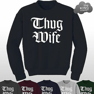 a70718f6c0af Thug Wife Jumper Sweater Life Sweatshirt Tumblr Wifey Gangsta Swag Hipster  Top