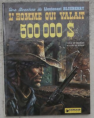 Blueberry 14 L'Homme qui valait 500 000 $ EO 73 Dargaud BE+/TBE Giraud Charlier