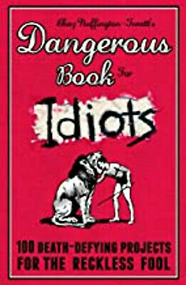 The Dangerous Book for Idiots, Chaz Nuffington-Twattt, New Book