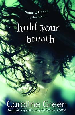 Hold Your Breath, Caroline Green, New Book
