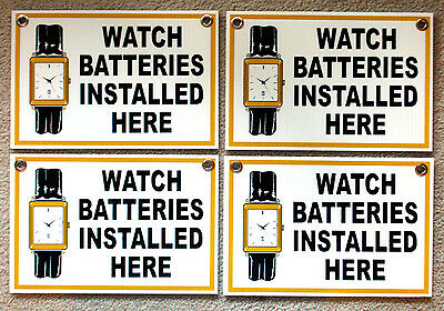 "(4) WATCH BATTERIES INSTALLED HERE Plastic Coroplast SIGNS  8"" BY 12""  NEW"