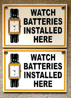 "(2) WATCH BATTERIES INSTALLED HERE Plastic Coroplast SIGNS  8"" BY 12""  FREE SHIP"