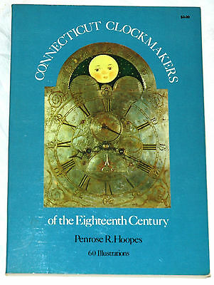 Connecticut Clockmakers of the Eighteenth Century by Penrose R. Hoopes