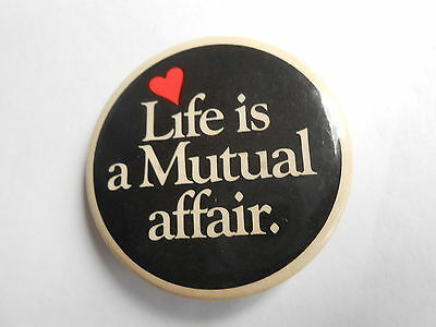 Vintage Mutual Life Canada Life is a Mutual Affair Insurance Advertising Pinback