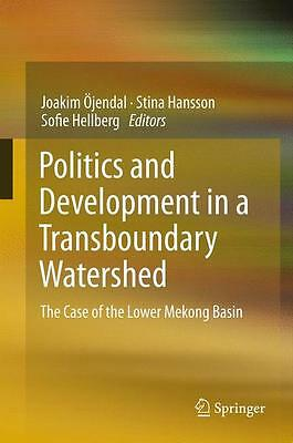 Joakim Öjendal , Politics and Development in a Transboundary ... 9789400704756