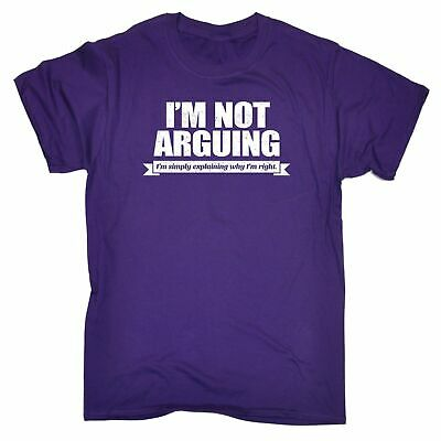 Im Not Arguing Im Simply Explaining Why Im Right T-SHIRT funny birthday gift